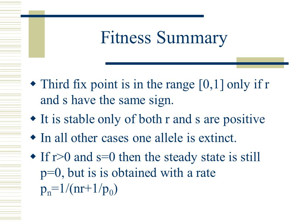 Fitness Summary Third fix point is in the range [0,1] only if r and s have the same sign. It is stable only of both r and s are positive.